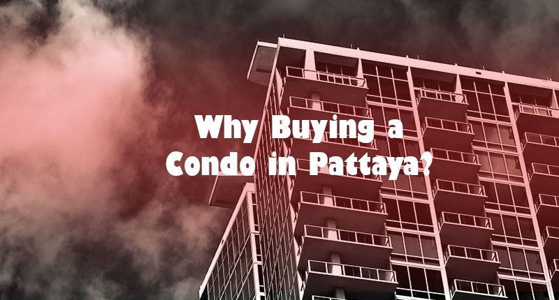 Why Buying a Condo in Pattaya?